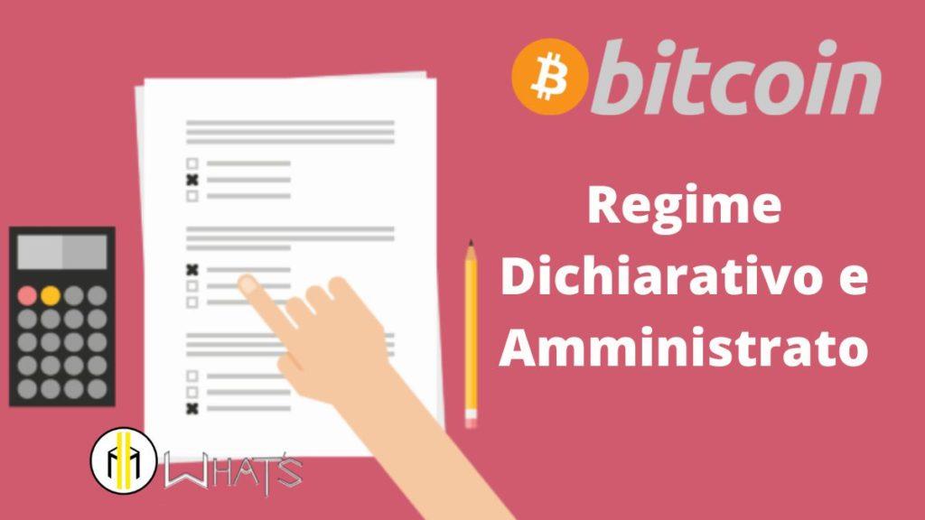 Bitcoin differenza tra regime Dichiarativo e Amministrato.