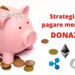 Come non pagare Tasse crypto 2021 Strategia Donare