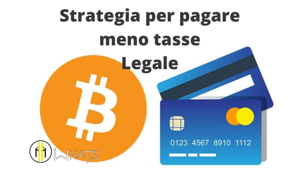 Strategia 2021 come pagare meno tasse legali crypto