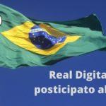 Anche la banca centrale del Brasile posticipa il progetto su un proprio Real Digitale. I lavori potrebbero slittare al 2024.