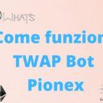 Come funziona TWAP Bot Pionex