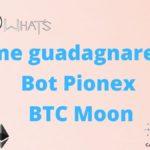 Come guadagnare con Bot Pionex BTC Moon